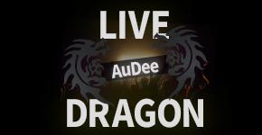 LIVE DRAGON AuDee