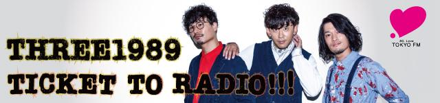 THREE1989 Ticket to Radio!!!