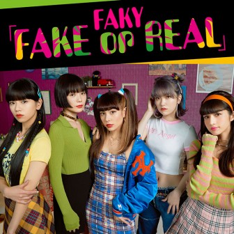 FAKY「FAKE or REAL」