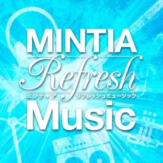 MINTIA Refresh Music