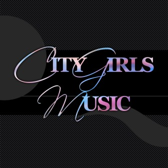 CITY GIRLS MUSIC