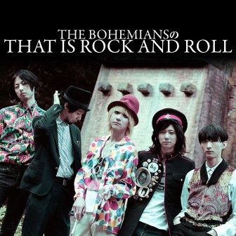 THE BOHEMIANNSのTHAT IS ROCK AND ROLL